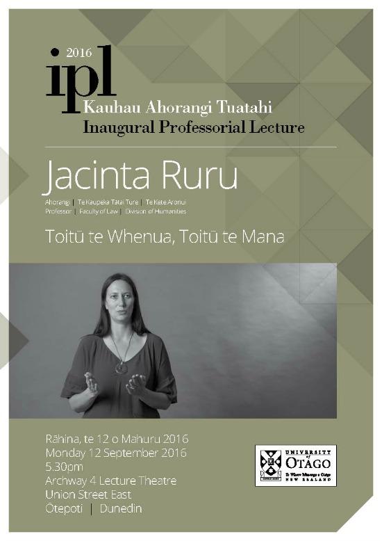 Poster for Otago University Prof. Jacinta Ruru inaugural professorial lecture
